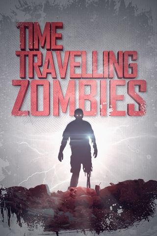 Time-Travelling Zombies Poster