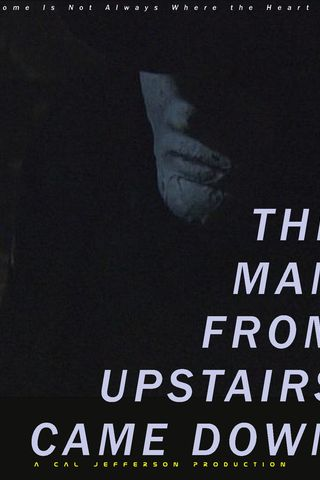 The Man From Upstairs Came Down Poster